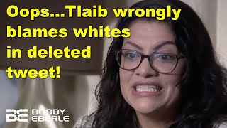 Oops... Tlaib wrongly blames whites in deleted tweet! CNN's Lemon triggered over Thanos | Ep. 146