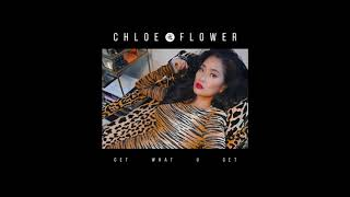 Chloe Flower   Get What You Get [Cover Art]