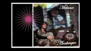 Melanie -Any way that you want me