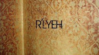 """""""Pilote"""": R'lyeh"""