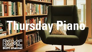 Thursday Piano: Seasonal Calming Instrumental Music - Slow Music for Chill, Unwind, Relaxation