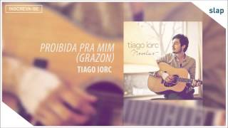 TIAGO IORC - Proibida pra Mim  (Tiago Iorc Novelas) [Áudio Oficial]