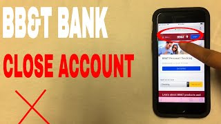 ✅  4 Ways To Close BB&T Bank Account 🔴