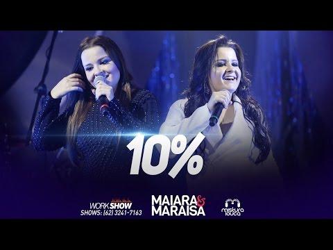 Maiara & Maraisa - 10% (Ao Vivo em Goiânia)