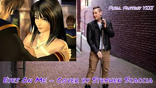Eyes On Me - Final Fantasy VIII / Faye Wong (cover by Stephen Scaccia)