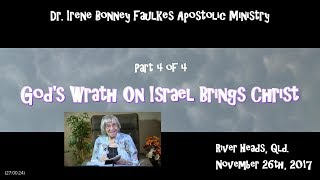 (Part 4 of 4) God's wrath on israel brings christ