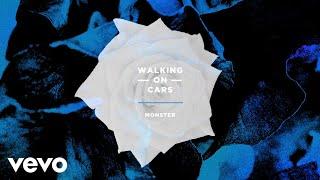 Walking On Cars   Monster (Lyric Video)