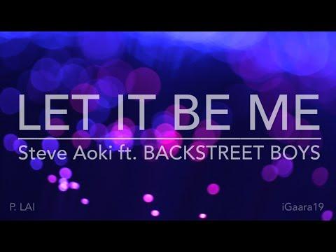 Steve Aoki ft. BSB - Let It Be Me (HD Lyric Video)