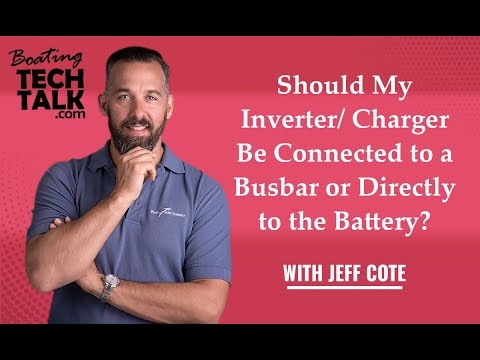 Ask PYS - Should My Inverter/Charger Be Connected to a Busbar or Directly to the Battery?