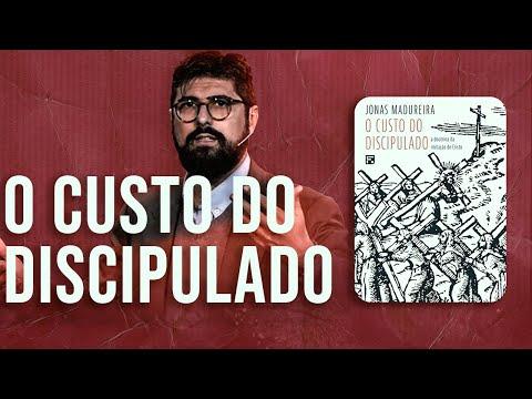 O CUSTO DO DISCIPULADO ? Jonas Madureira