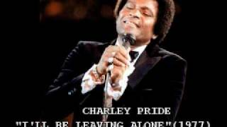 "CHARLEY PRIDE - ""I'LL BE LEAVING ALONE"" (1977)"