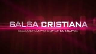 La Mejor Salsa Cristiana - Nueva Selección •○1 Hora○•#elmuzyco Fiesta Celestial