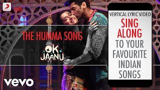 The Humma Song - OK Jaanu Official Bollywood Lyrics AR