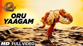 Oru Yaagam Full Video Song | Baahubali 2 Tamil | Prabhas,Anushka Shetty,Rana,Tamannaah,SS Rajamouli