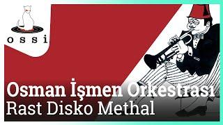Osman İşmen Orkestrası / Rast Disko Methal