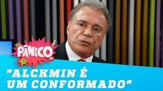 """""""Alckmin é um conformado"""", diz Alvaro Dias"""