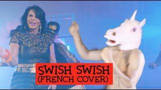 Katy Perry - Swish swish ft. Nicki Minaj (traduction en francais) COVER