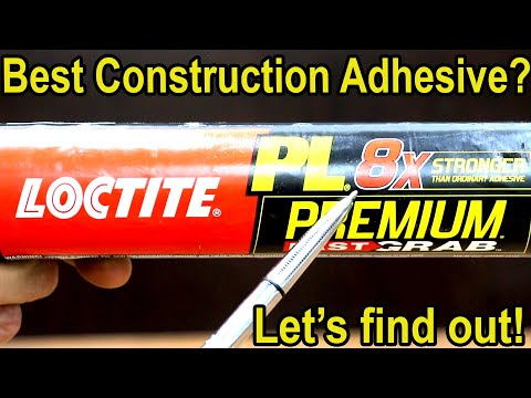 Which Construction Adhesive is Best? Let's find out!