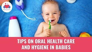 Tips On Oral Health Care and Hygiene in Babies | How to Take Care of Your Baby's Teeth