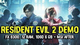 Resident Evil 2 Remake Demo/ FX 8300, 12 Ram, 1060 6 Gb + MSI Afterburning