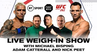 UFC 262 Live Weigh-In Show! Charles Oliveira v Michael Chandler | Fight Week with Michael Bisping