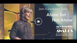 JONI EARECKSON TADA Performs ALONE YET NOT ALONE