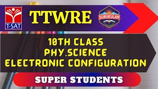 TTWREIS || Super Students :10th class Phy.Science - Electronic configuration||26.02.2021