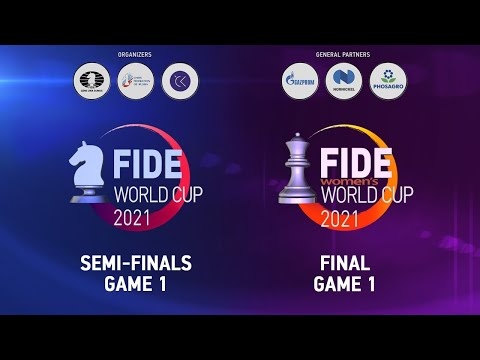 FIDE World Cup 2021   Semi-finals - Game 1   FIDE Women's World Cup 2021   Final - Game 1 