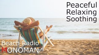 [Peaceful Relaxing Soothing] Beach Radio - MONOMAN