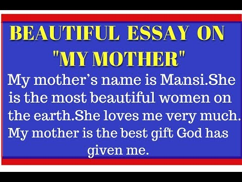 my mother essay english essay on my mother for kids     a beautiful essay on my mother  few lines on my mother  my