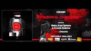 """CROWN - """"SURVIVAL CHALLENGE"""" feat Reks, Kool Sphere & Krumb Snatcha (Cuts:Chinch 33)"""