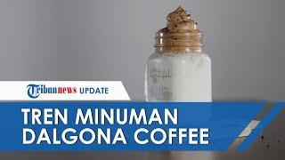 Dalgona Coffee Mendadak Ngetren saat Corona, Ini Faktanya