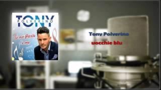 Tony Polverino    Uocchie Blu