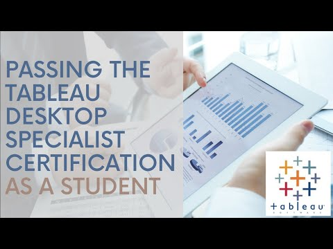 Passing the Tableau Desktop Specialist Certification as a Student ...
