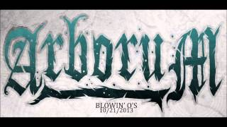 Arborum - Blowin' O's (NEW SINGLE 2013) w/FREE DOWNLOAD