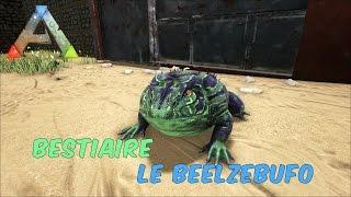 Ark Survival Evolved - FR - Bestiaire - Le Beelzebufo