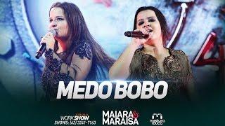 """""""Maiara & Maraisa"""" - Medo Bobo (Live)"""
