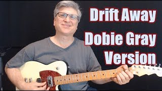 How To Play Drift Away On Guitar (with TAB)