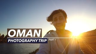 Oman Photography Vlog | Part 1