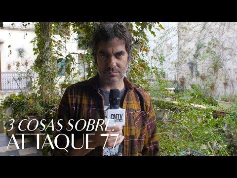 Attaque 77 video 3 Cosas Sobre - CMTV 2018