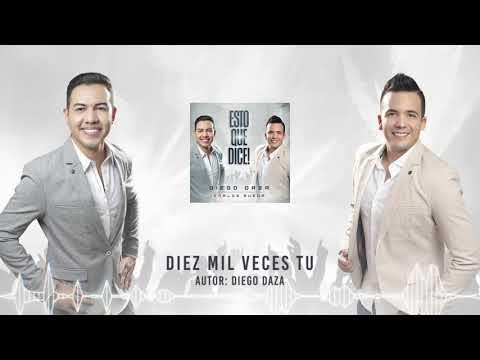 Diez Mil Veces Tu Diego Daza