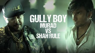 Gully Boy   Murad VS Shah Rule   Ranveer Singh   Shah Rule   Zoya Akhtar