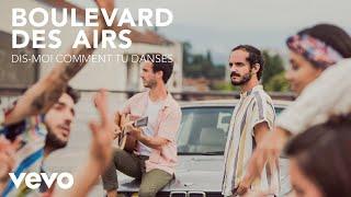 Boulevard Des Airs - Dis-moi Comment Tu Danses