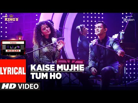 Kaise Mujhe/Tum Ho Song (Lyrics)   T-Series Mixtape   Palak Muchhal   Aditya Narayan   Bhushan Kumar  downoad full Hd Video
