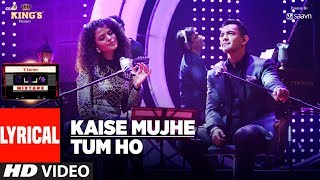 Kaise Mujhe/Tum Ho Song (Lyrics) | T-Series Mixtape | Palak