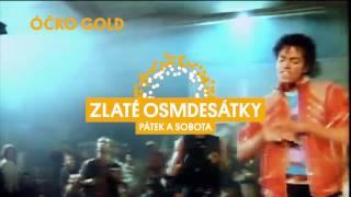 ÓČKO GOLD: ZLATÉ OSMDESÁTKY! V PÁTEK A V SOBOTU /14. 4. - 15. 4/