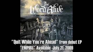 "The Word Alive - ""Quit While You're Ahead"""