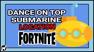 Dance On Top Of The Submarine Fortnite Challenge Off The Hill Magazine