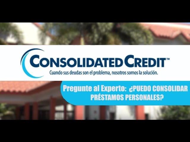 ¿Puedo Consolidar Préstamos Personales?