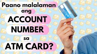 Saan makikita ang ACCOUNT number sa ATM CARD? Paano makuha? | BPI, BDO, Security Bank, PNB atbp.